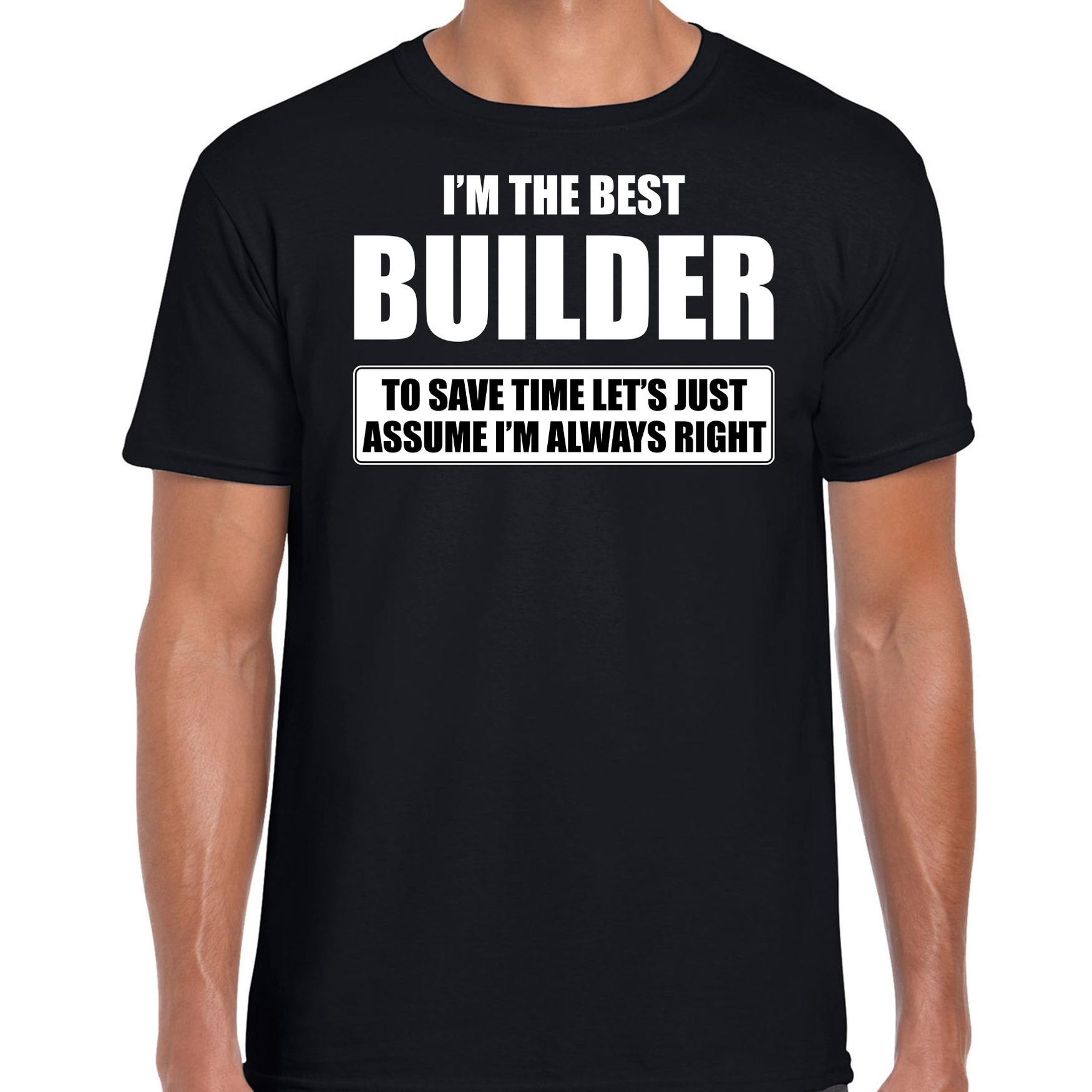 I'm the best builder t-shirt zwart heren De beste bouwvakker cadeau